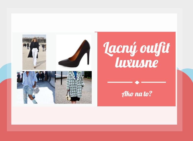 Lacný outfit luxusne. 10 tipov, ako na to!
